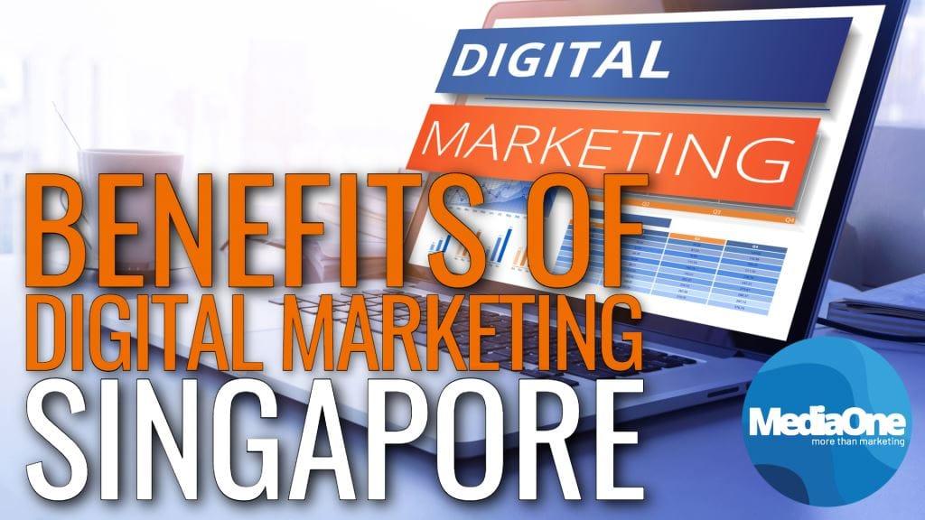 Benefits Of Digital Marketing In Singapore