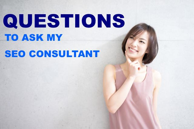 questions i need to ask my singapore seo consultant