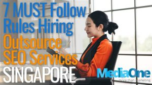 7 MUST Follow Rules When Hiring Outsource SEO Services in Singapore