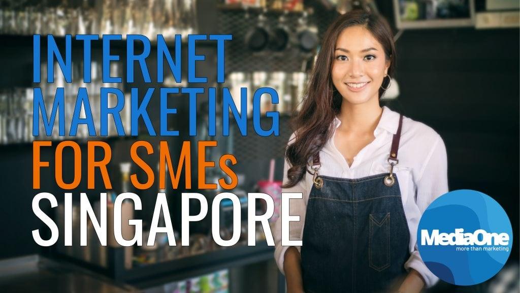 Internet Marketing for SMEs Singapore