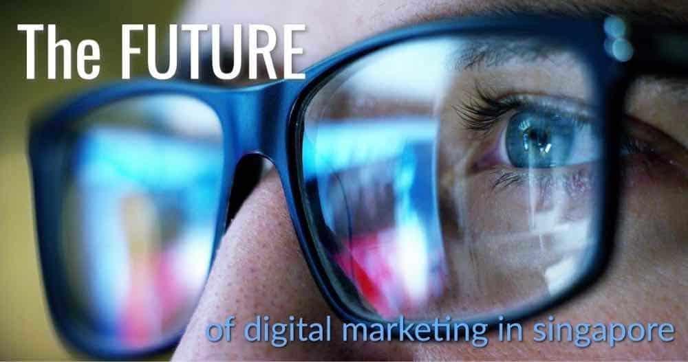 future of digital marketing in singapore