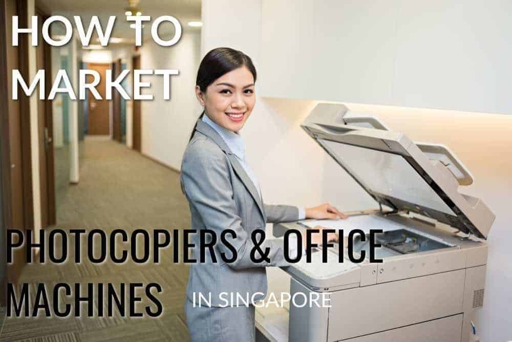 marketing office equipment in singapore
