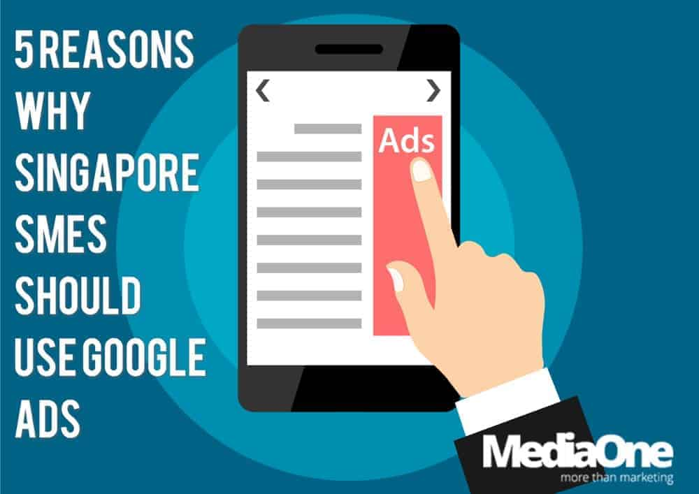 5 Reasons Why Singapore SMEs Should Use Google Ads
