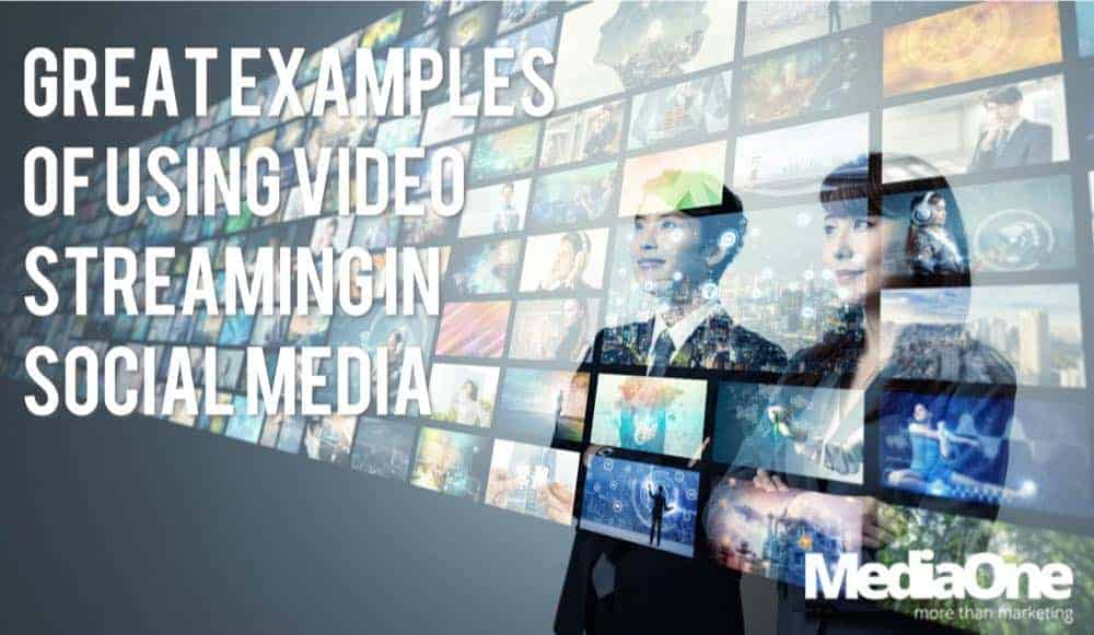 Great Examples Of Using Video Streaming In Social Media