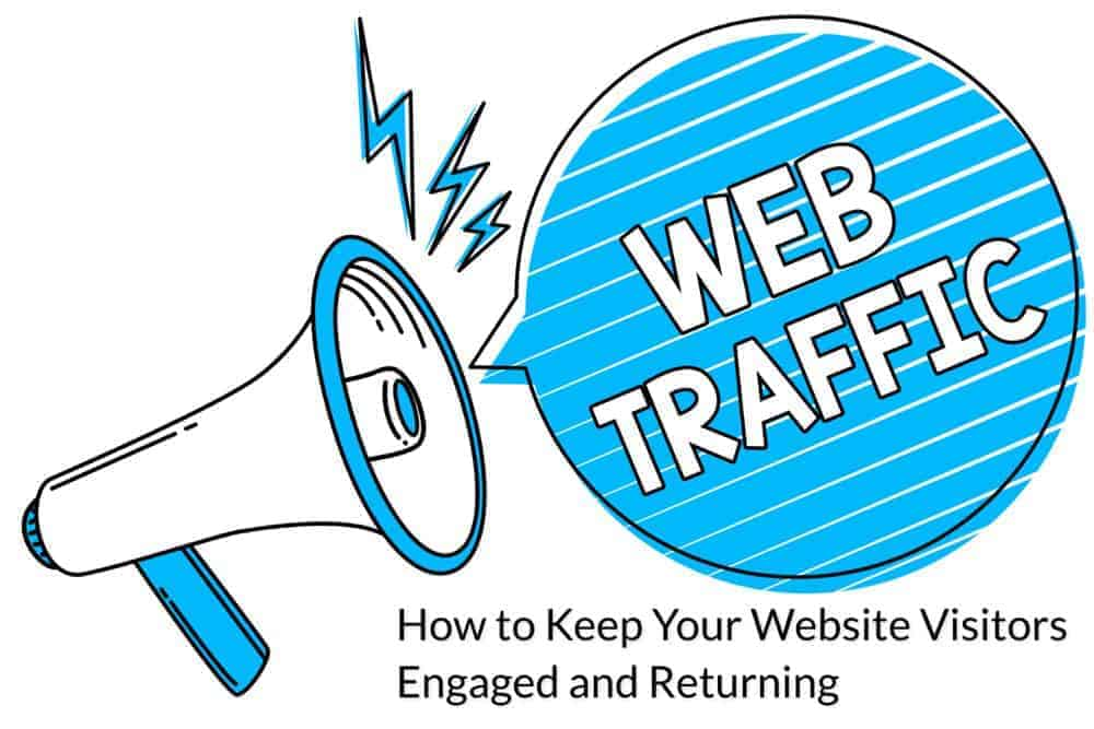How to Keep Your Website Visitors Engaged and Returning