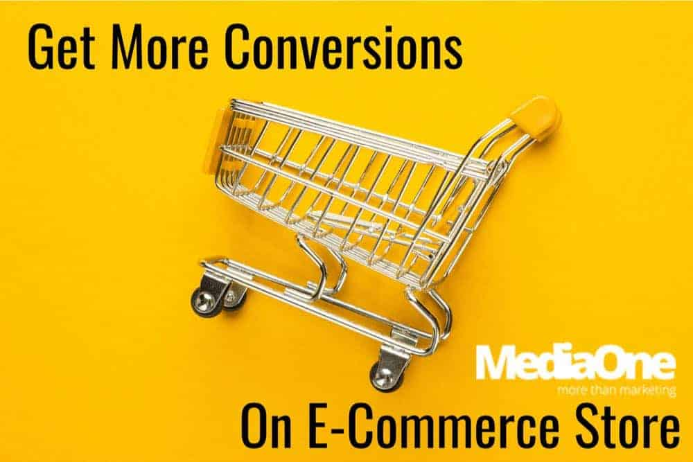 more conversions for e-commerce store