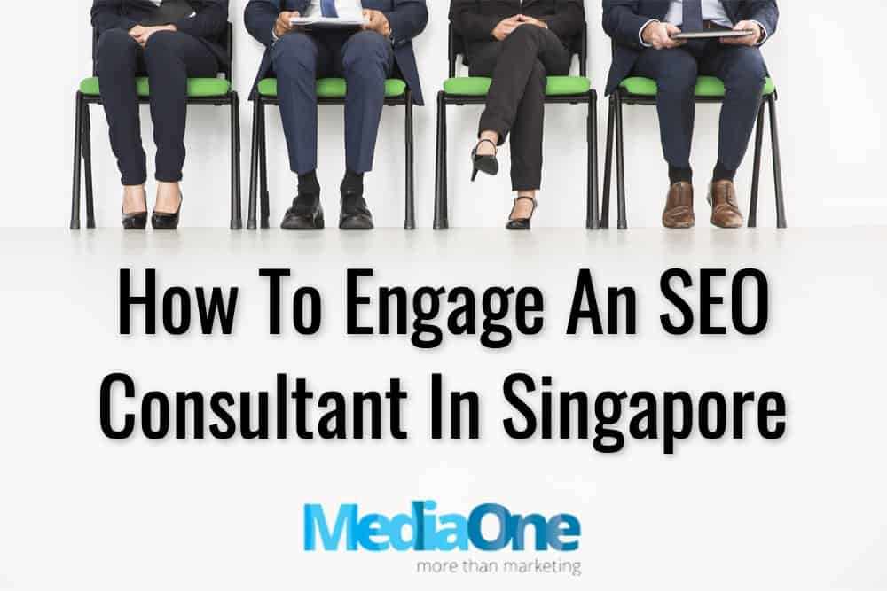 How To Engage An SEO Consultant In Singapore