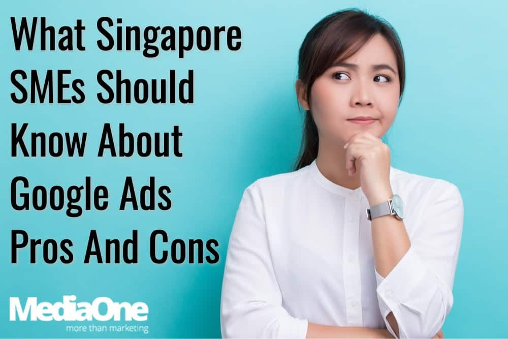pros and cons google ads advertising singapore