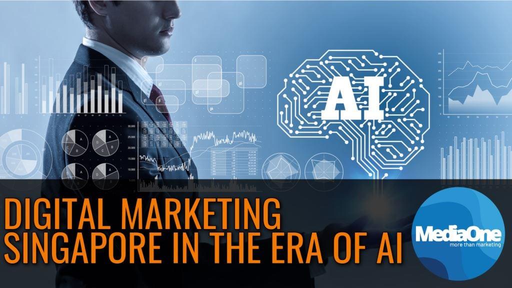 Digital Marketing Singapore In The Era Of AI