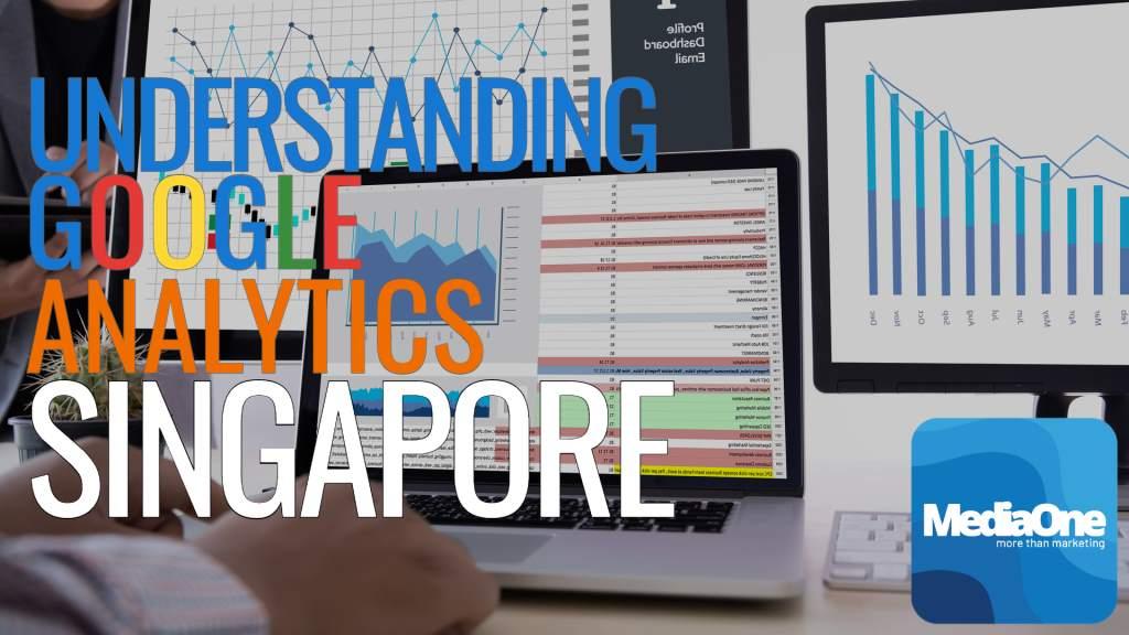 Understanding google analytics Singapore