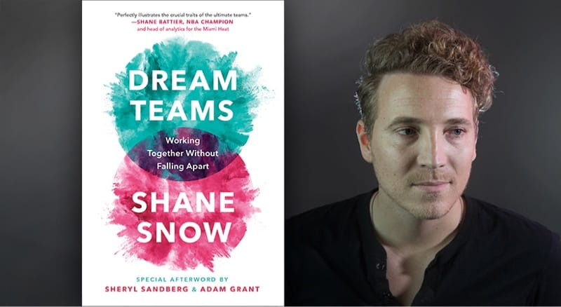 shane snow dream teams book