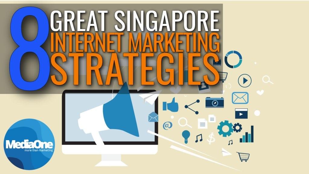 8 Great Singapore Internet Marketing Strategies