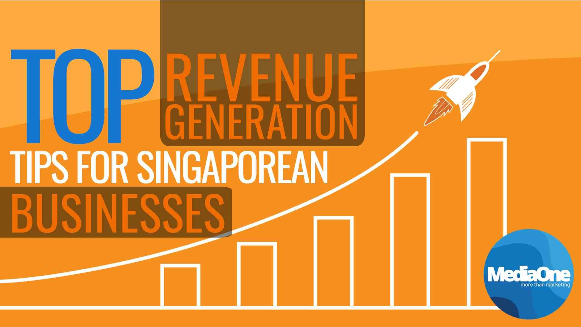Top Revenue Generation Tips For Singaporean Businesses