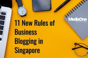 11 New Rules of Business Blogging in Singapore