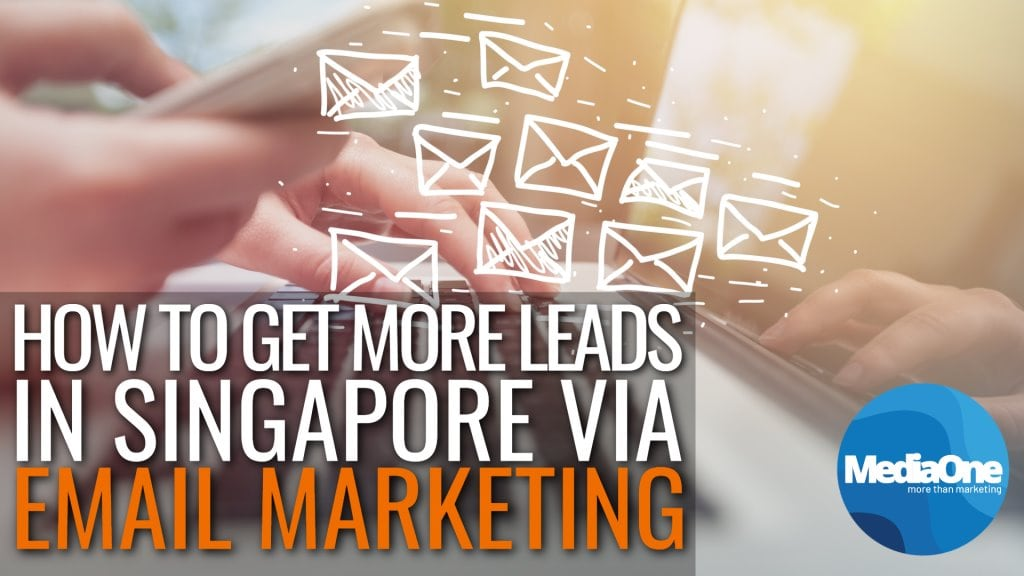 How To Get More Leads In Singapore Via Email Marketing