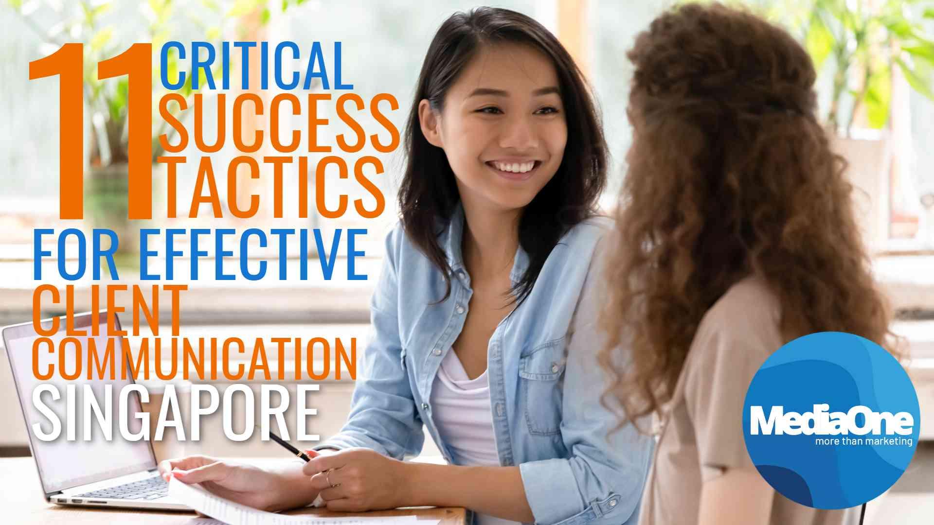 11-critical-success-tactics-for-effective-client-communication-in-singapore-2