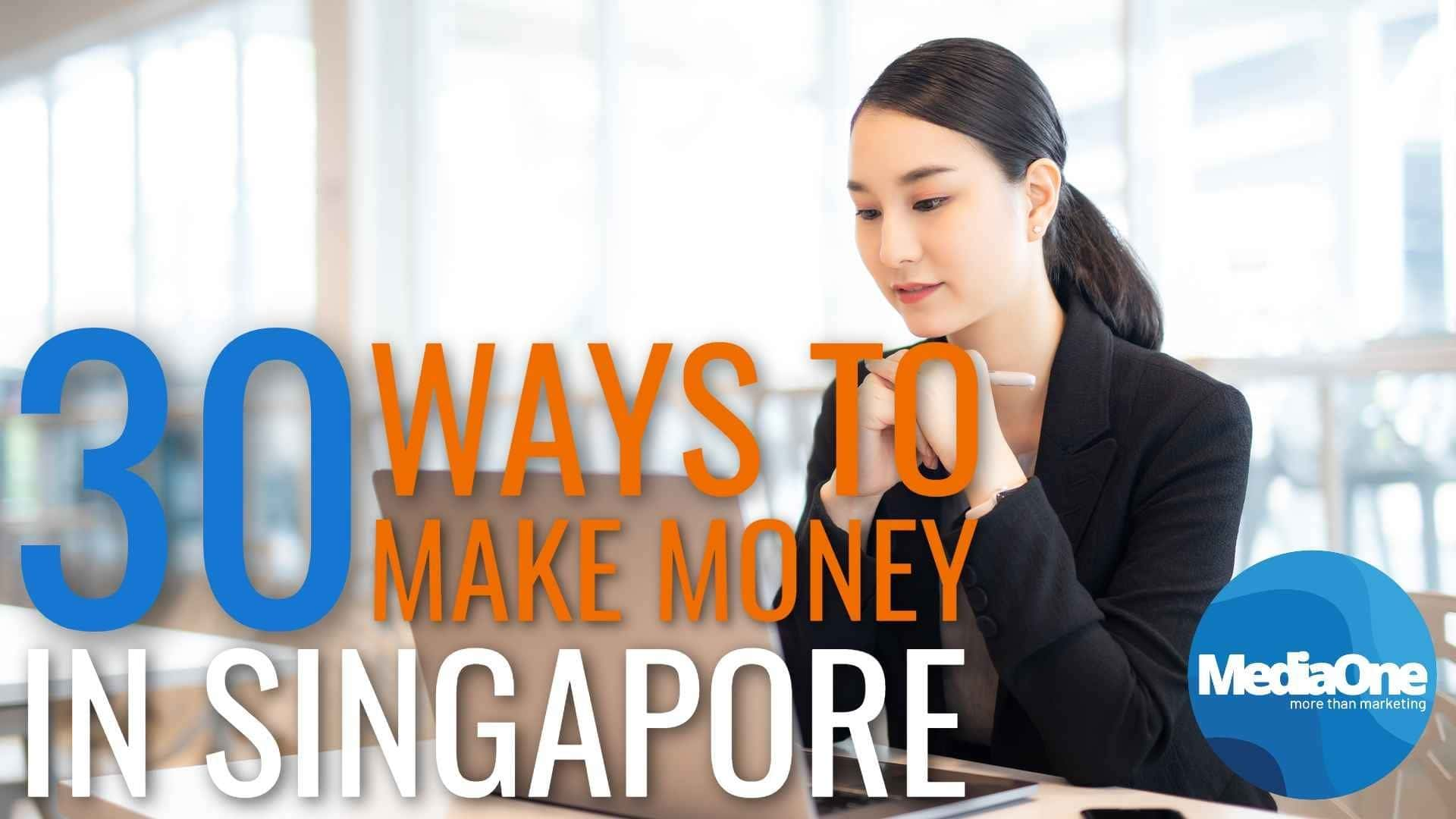 30 Ways On How To Make Money In Singapore