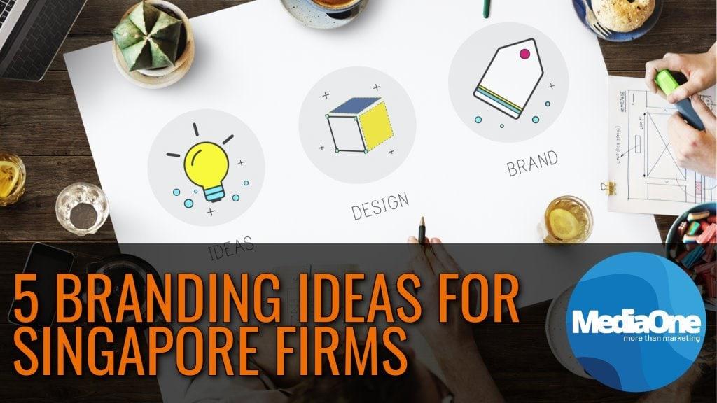5 Branding Ideas For Singapore Firms