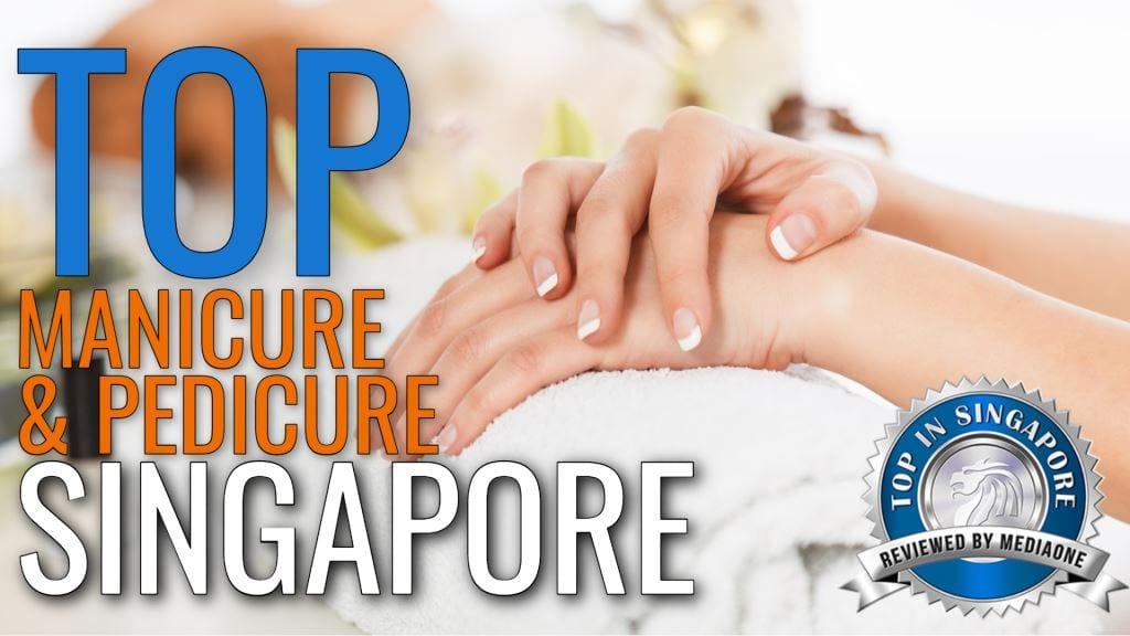 Top Manicure & Pedicure In Singapore