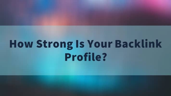 how strong is your backlink profile