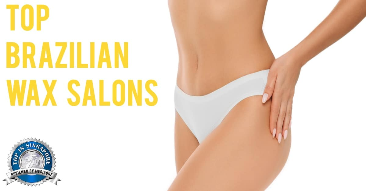 top brazilian wax salons in singapore digital marketing