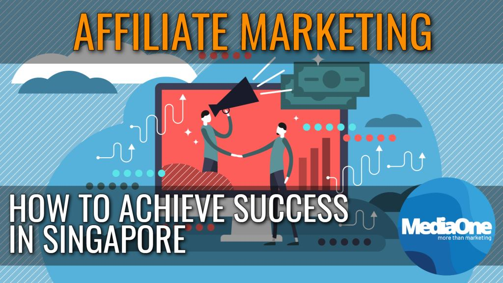 affiliate-marketing-and-how-to-achieve-success-in-singapore-2