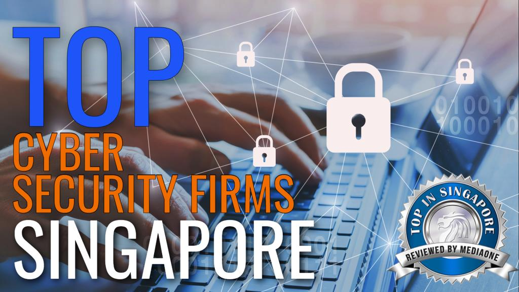 Top Cyber Security Firms in Singapore