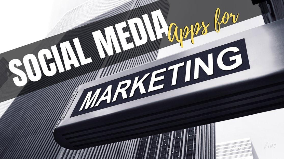 Social Media Apps Best for Marketing