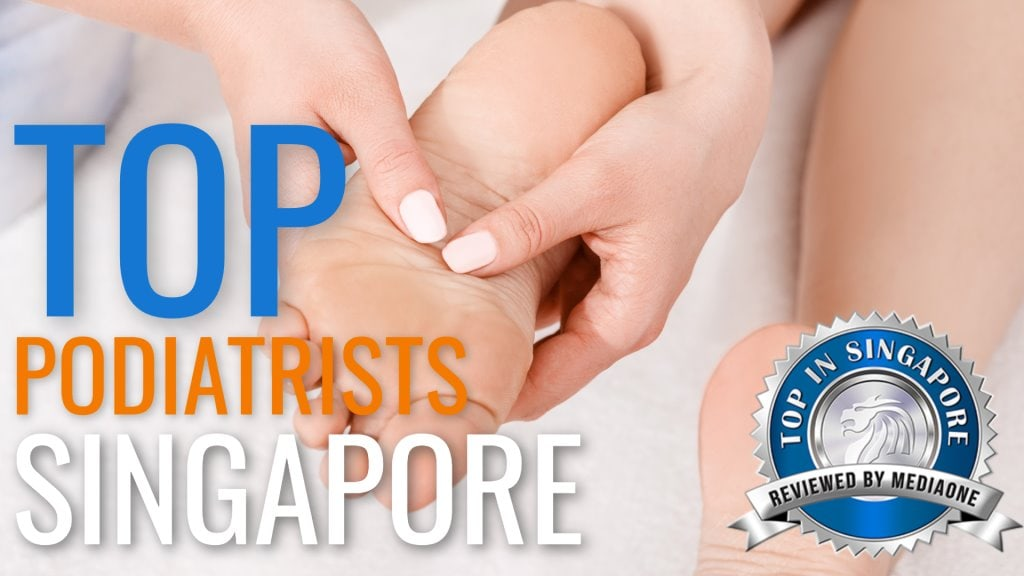 Top Podiatrists in Singapore
