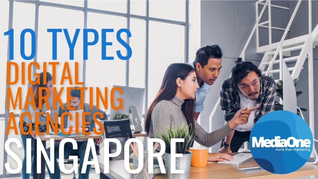 10 Types Digital Marketing Agencies in Singapore