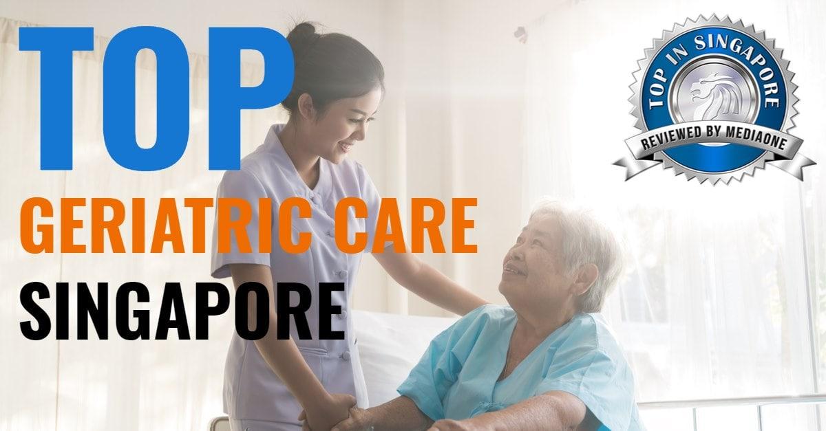 top geriatric care in singapore