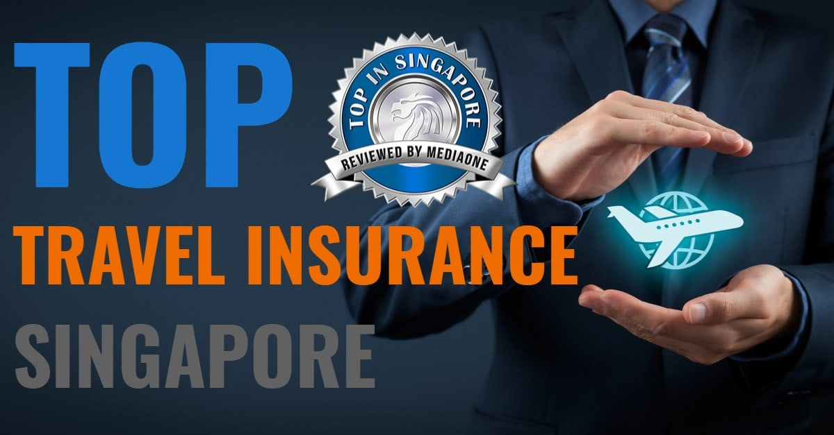 top travel insurance in singapore