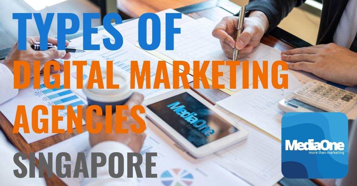 types of digital marketing agencies in singapore