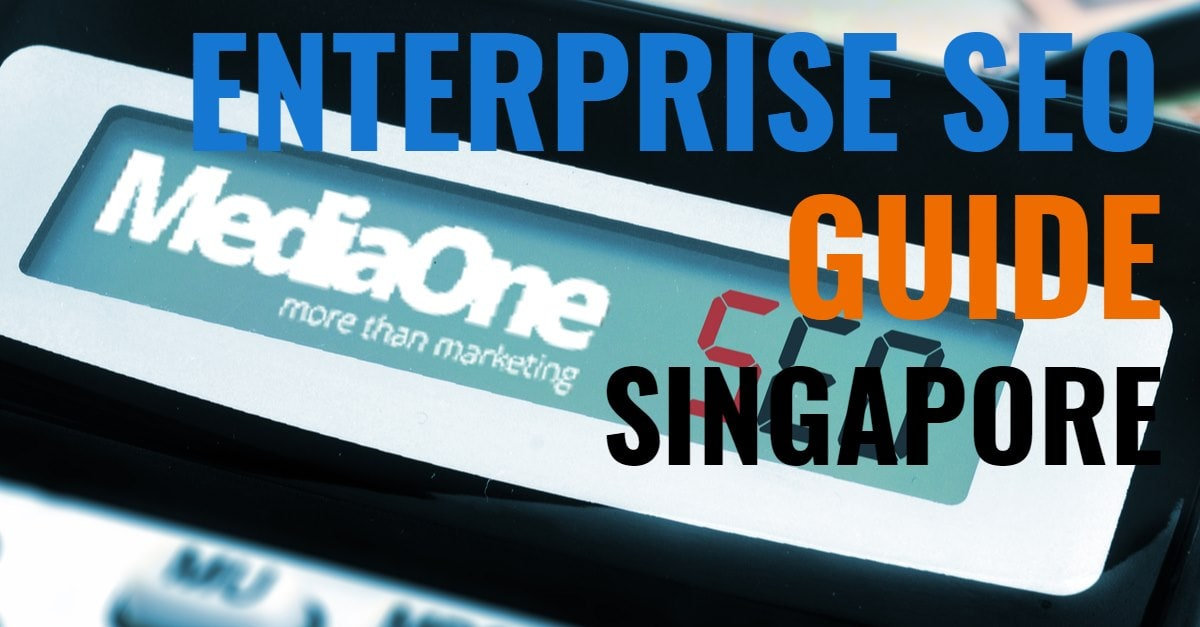 Enterprise SEO in Singapore The Complete Guide