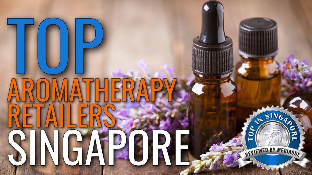 Top Aromatherapy Retailers in Singapore