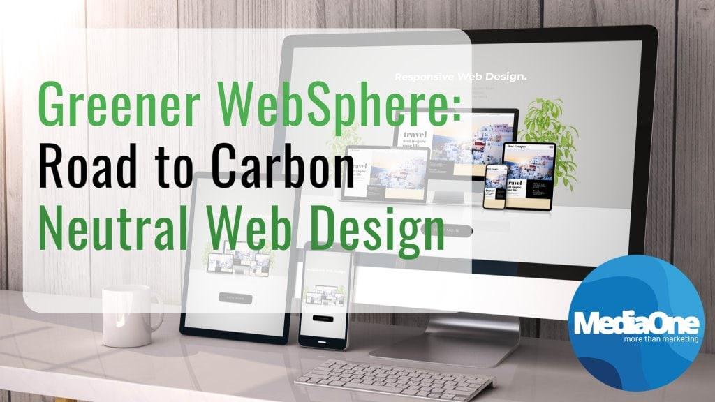 Greener WebSphere Road to Carbon Neutral Web Design