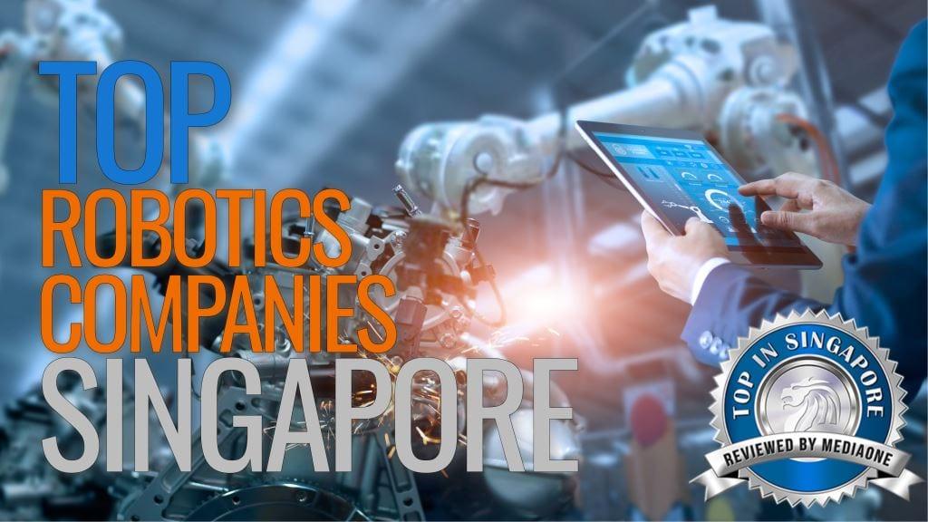 Top Robotics Companies in Singapore