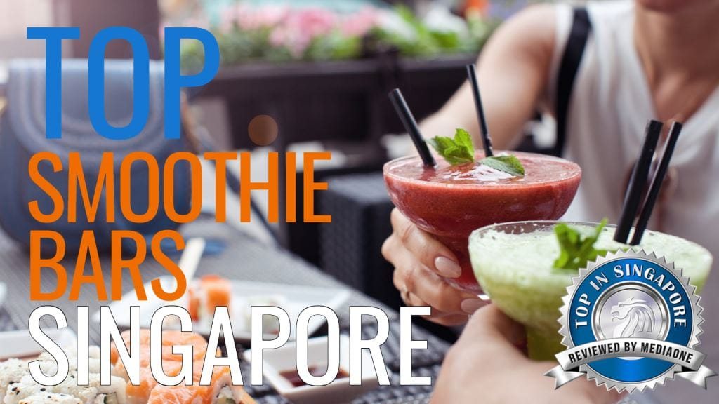 Top Smoothie Bars in Singapore
