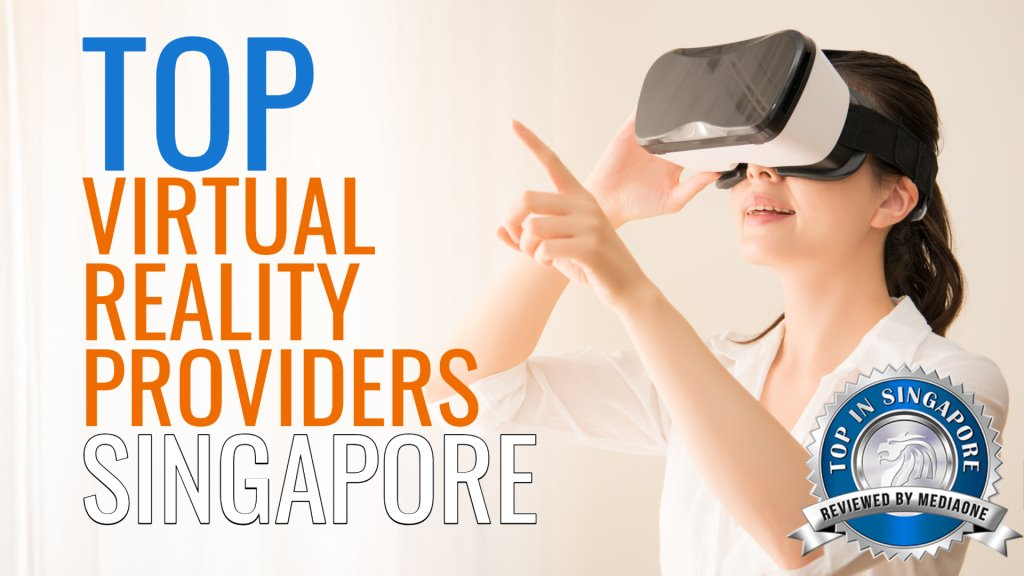 Top Virtual Reality Providers in Singapore
