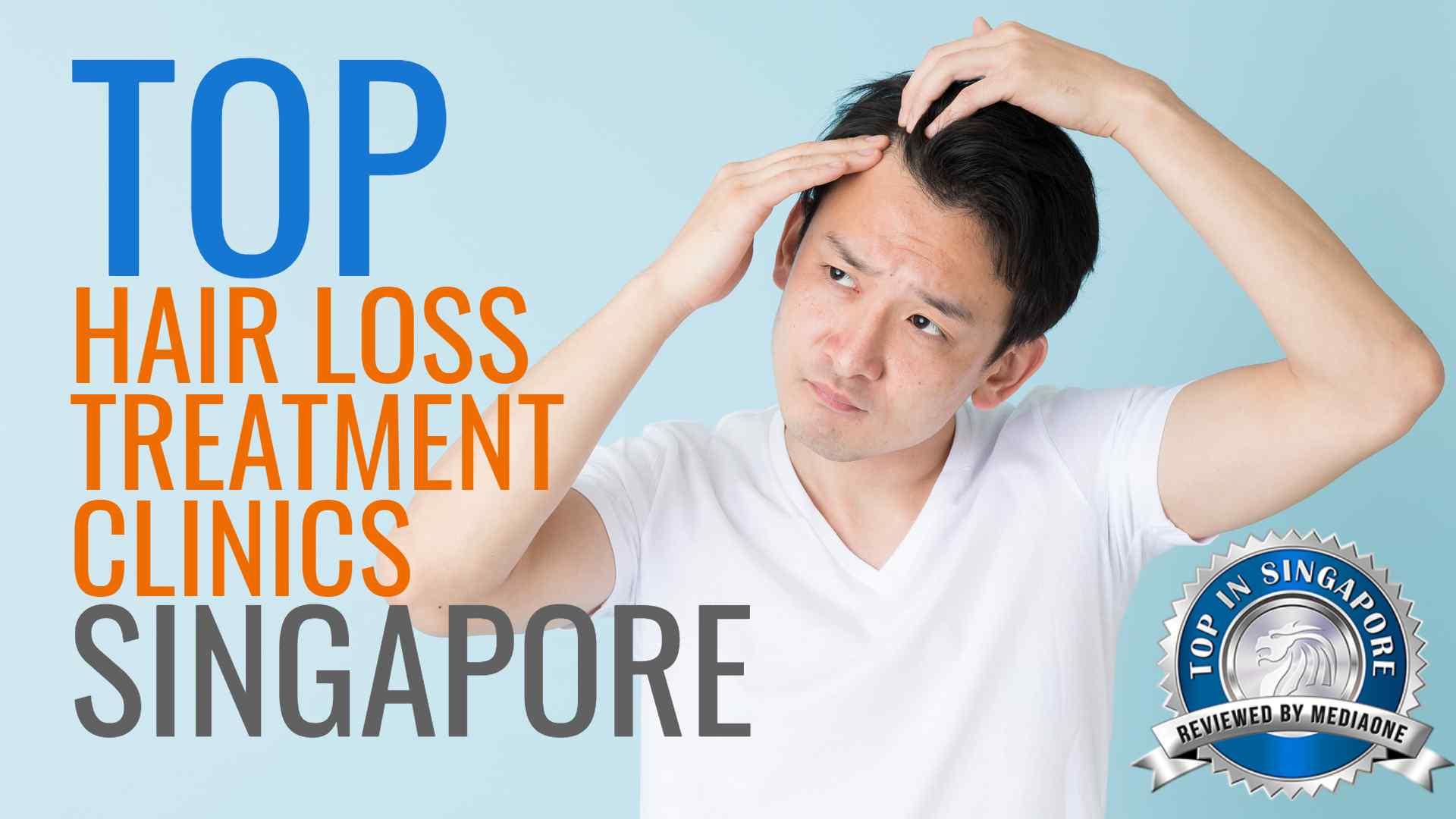 Top Hair Loss Treatment Clinics in Singapore