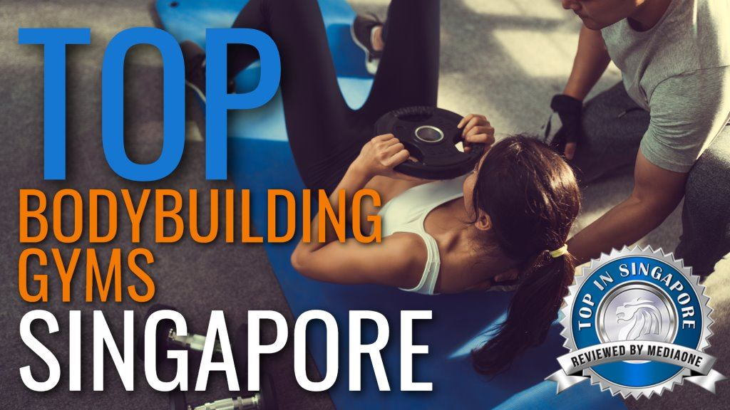 Top Bodybuilding Gyms in Singapore