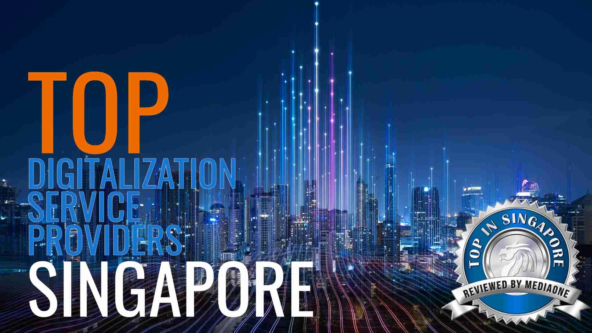 Top Digitalization Service Providers in Singapore