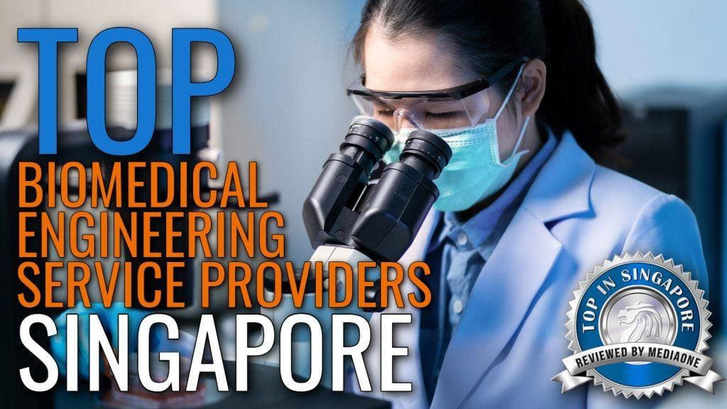 Top Biomedical Engineering Service Providers in Singapore