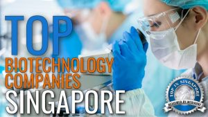 Top Biotechnology Companies in Singapore