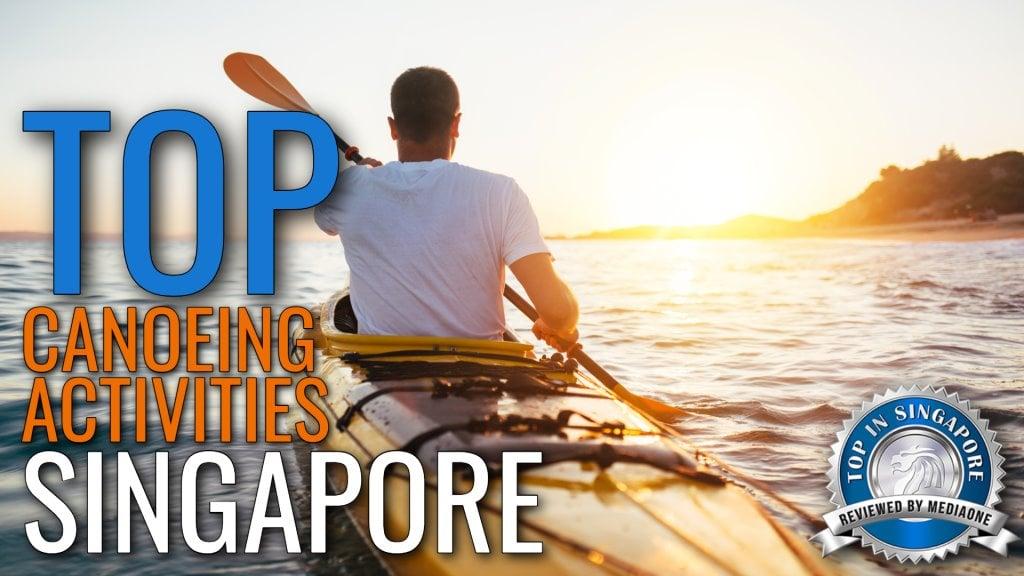 Top Canoeing Activities in Singapore