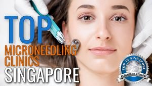 Top Microneedling Clinics in Singapore
