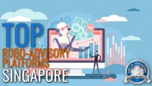 Top Robo-Advisory Platforms in Singapore