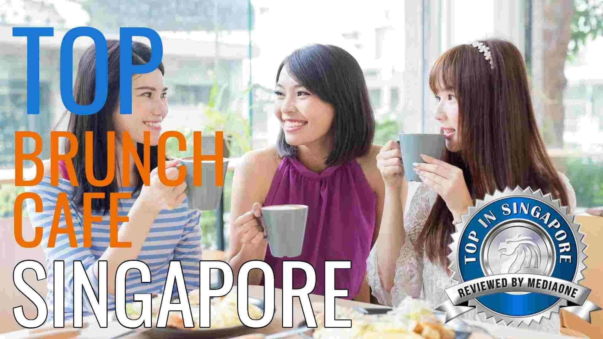 Top Brunch Cafes in Singapore