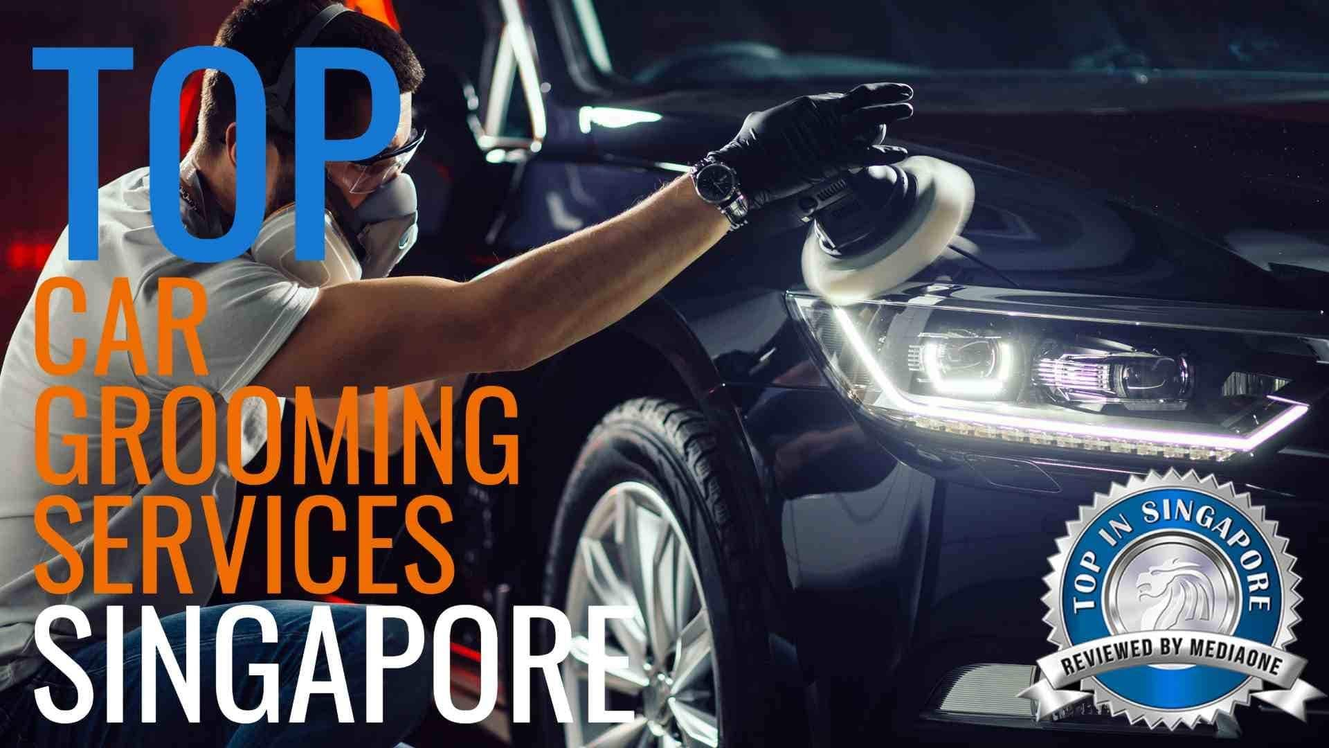 Top Car Grooming Services in Singapore