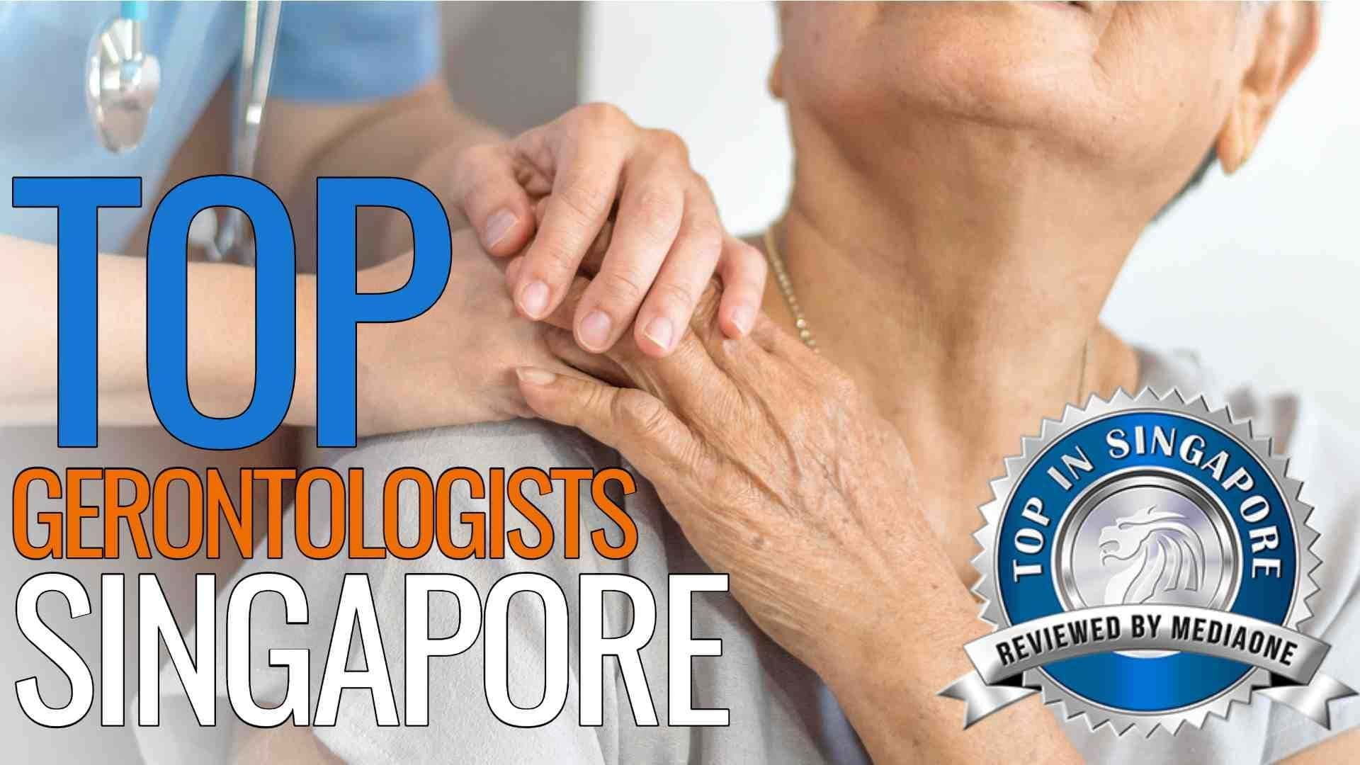Top Gerontologists in Singapore
